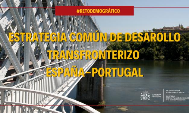 """España y Portugal ultiman la """"Estrategia Común de Desarrollo Transfronterizo"""" para generar oportunidades en la Raya"""