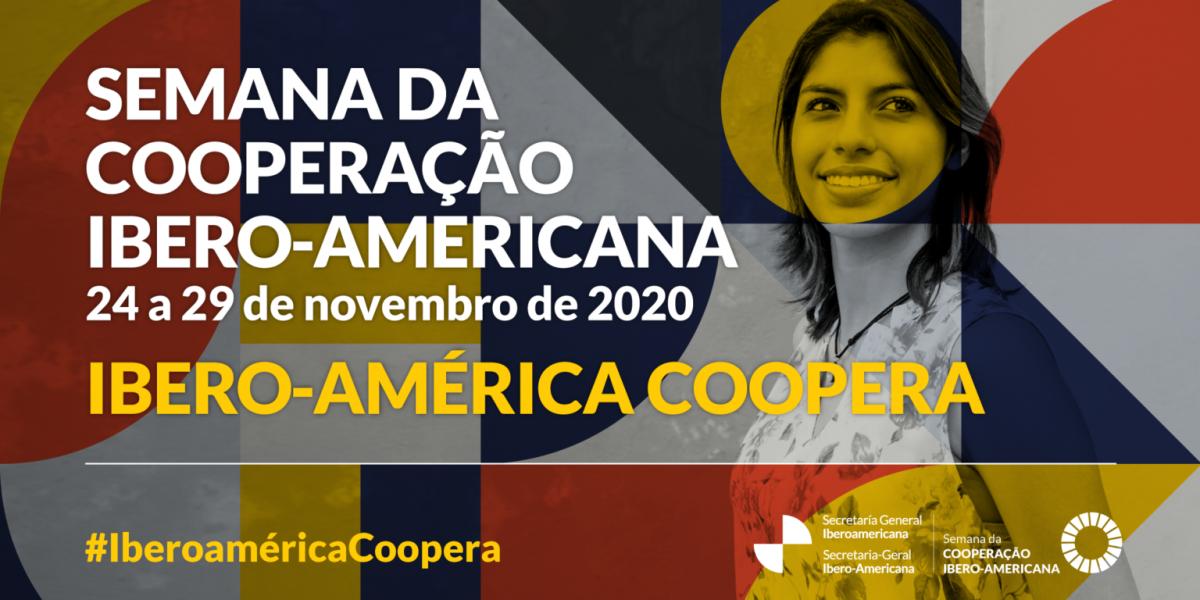 """Ibero-América coopera"" na semana da cooperação da Secretaria Iberoamericana (SEGIB)"