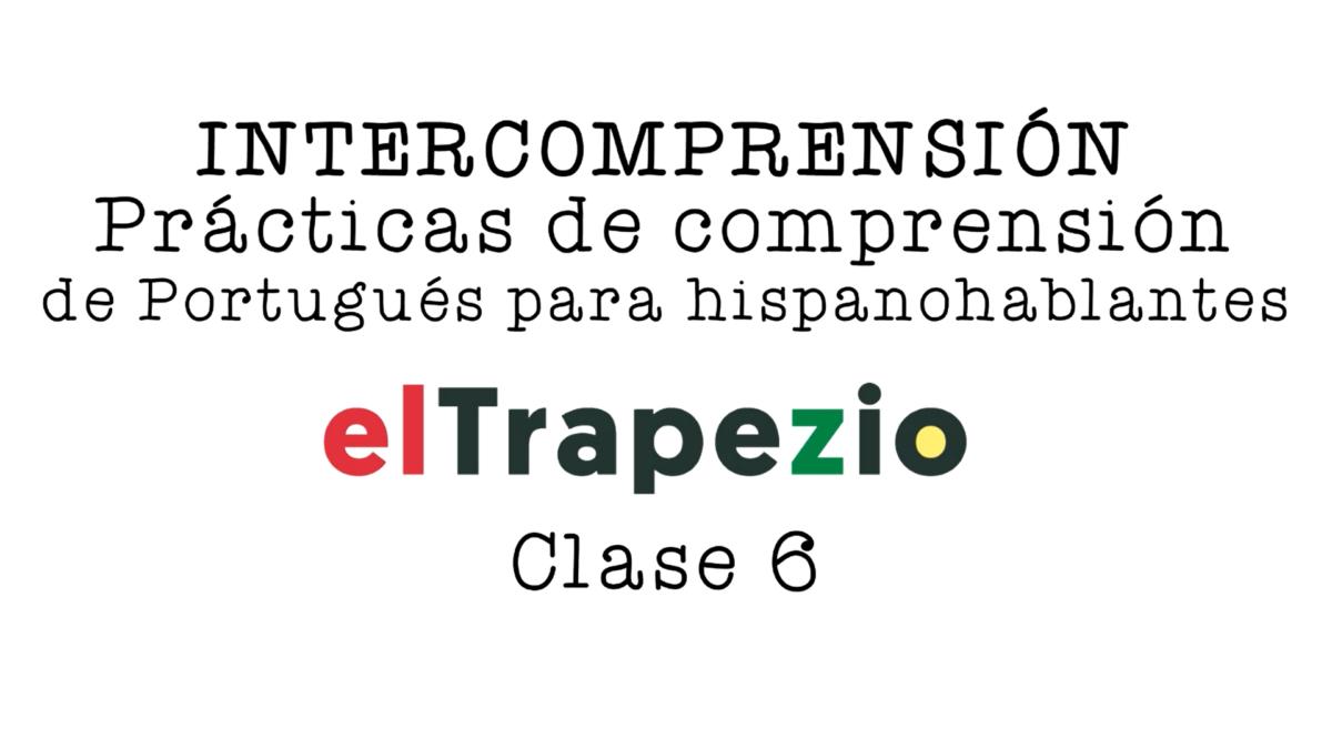 CLASE 6 – Curso de Intercomprensión español-portugués