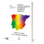"""Ian Gibson lanza el libro """"Hacia la República Federal Ibérica"""", donde cita al movimiento iberista contemporáneo"""