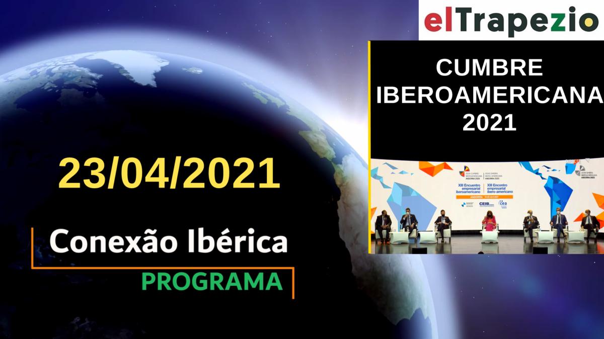 """Nova edição do programa""""Conexão Ibérica"""": ESPECIAL CIMEIRA IBERO-AMERICANA"""